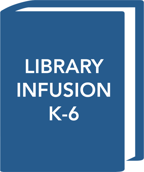Library Infusion K-6